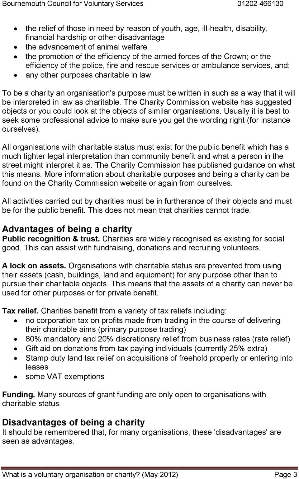 written in such as a way that it will be interpreted in law as charitable. The Charity Commission website has suggested objects or you could look at the objects of similar organisations.