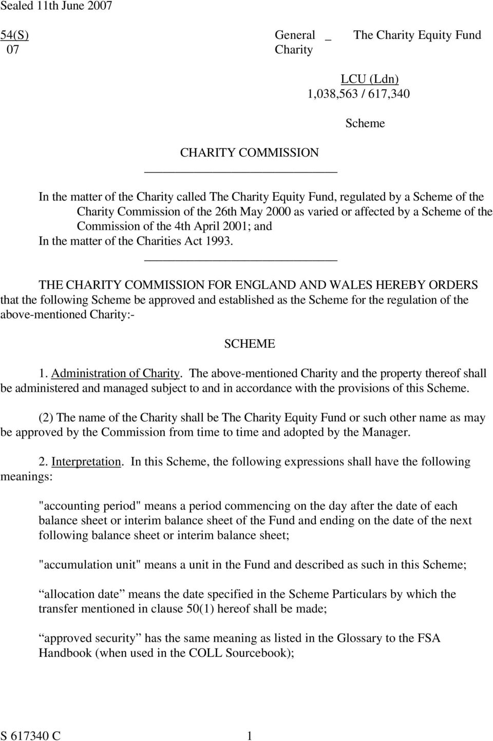 THE CHARITY COMMISSION FOR ENGLAND AND WALES HEREBY ORDERS that the following Scheme be approved and established as the Scheme for the regulation of the above-mentioned Charity:- SCHEME 1.