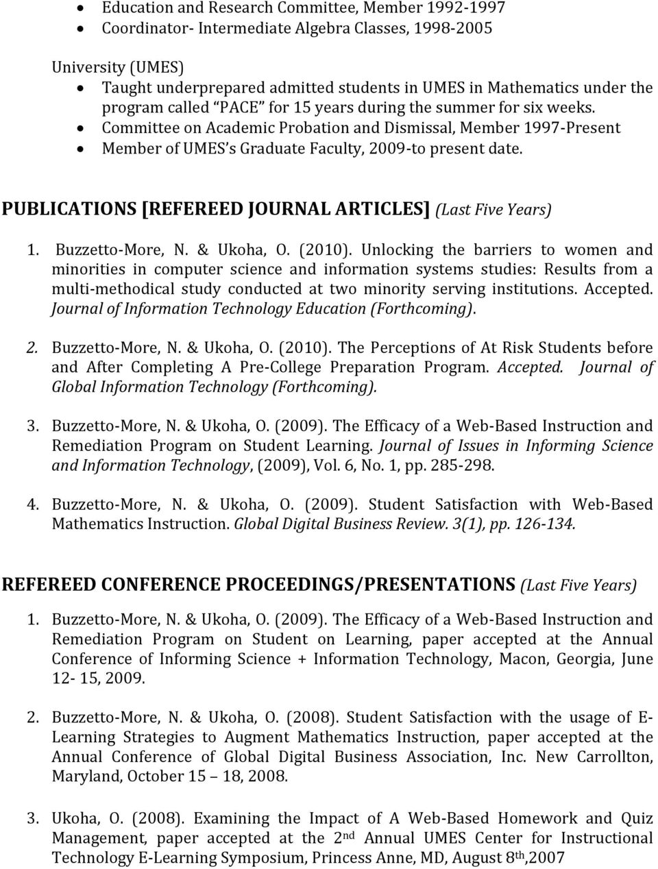 PUBLICATIONS [REFEREED JOURNAL ARTICLES] (Last Five Years) 1. Buzzetto-More, N. & Ukoha, O. (2010).