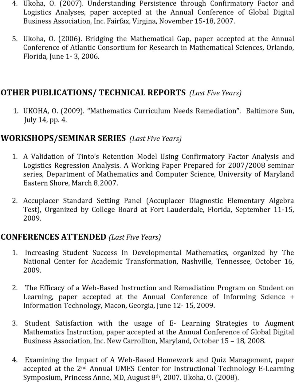 Bridging the Mathematical Gap, paper accepted at the Annual Conference of Atlantic Consortium for Research in Mathematical Sciences, Orlando, Florida, June 1-3, 2006.