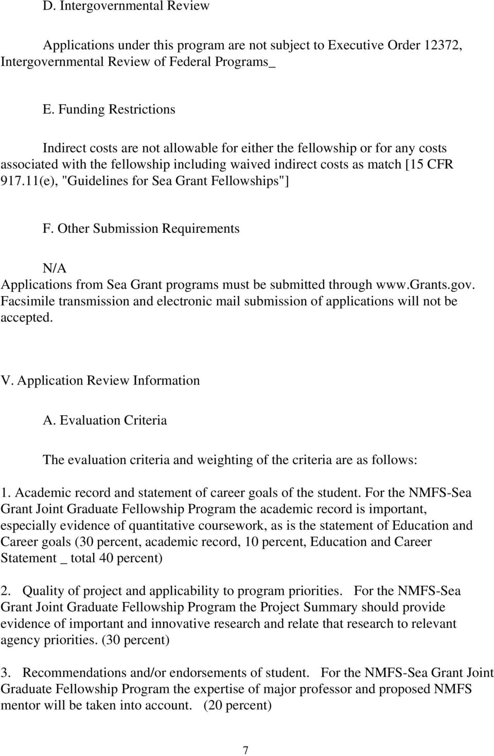 "11(e), ""Guidelines for Sea Grant Fellowships""] F. Other Submission Requirements N/A Applications from Sea Grant programs must be submitted through www.grants.gov."