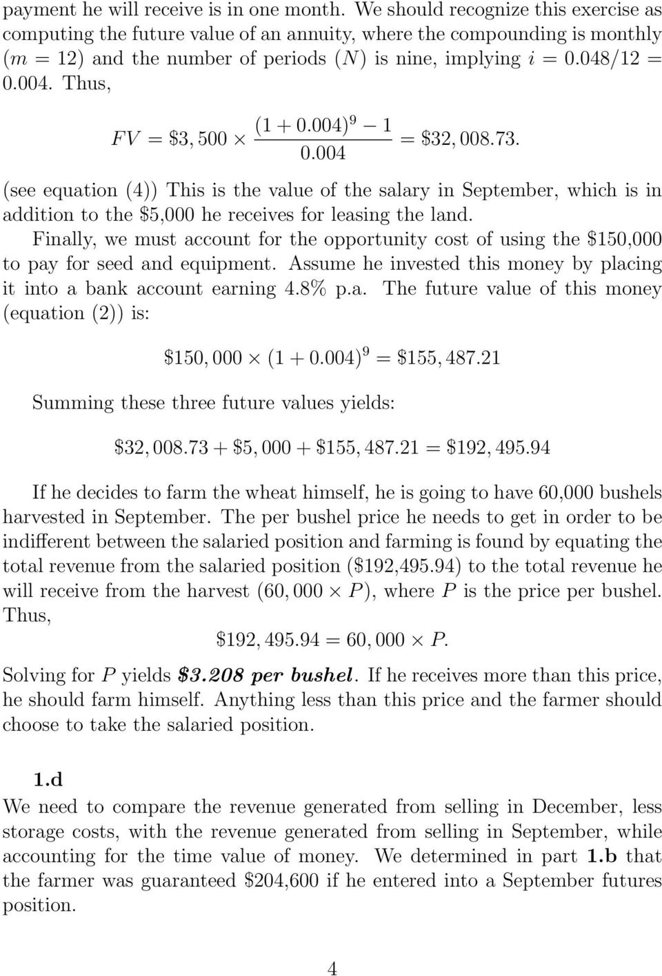 Thus, F V = $3, 500 (1 + 0.004)9 1 0.004 = $32, 008.73. (see equation (4)) This is the value of the salary in September, which is in addition to the $5,000 he receives for leasing the land.