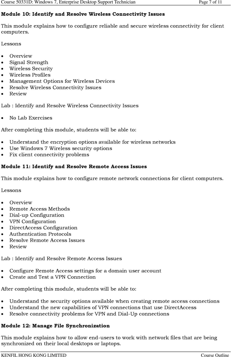 Signal Strength Wireless Security Wireless Profiles Management Options for Wireless Devices Resolve Wireless Connectivity Issues Lab : Identify and Resolve Wireless Connectivity Issues No Lab