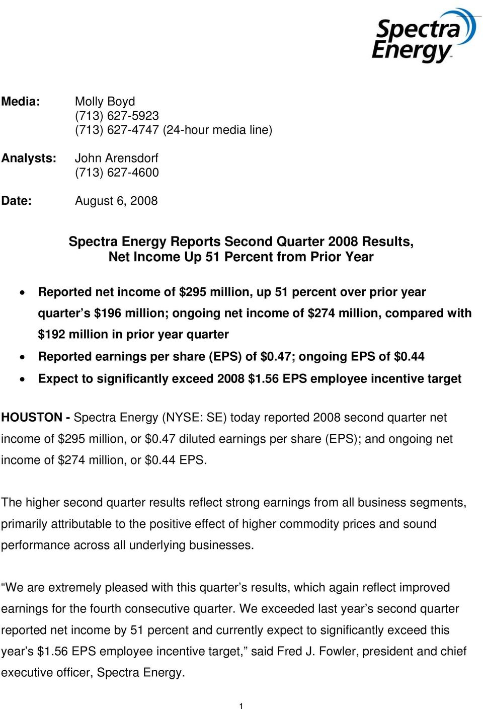 Reported earnings per share (EPS) of $0.47; ongoing EPS of $0.44 Expect to significantly exceed 2008 $1.