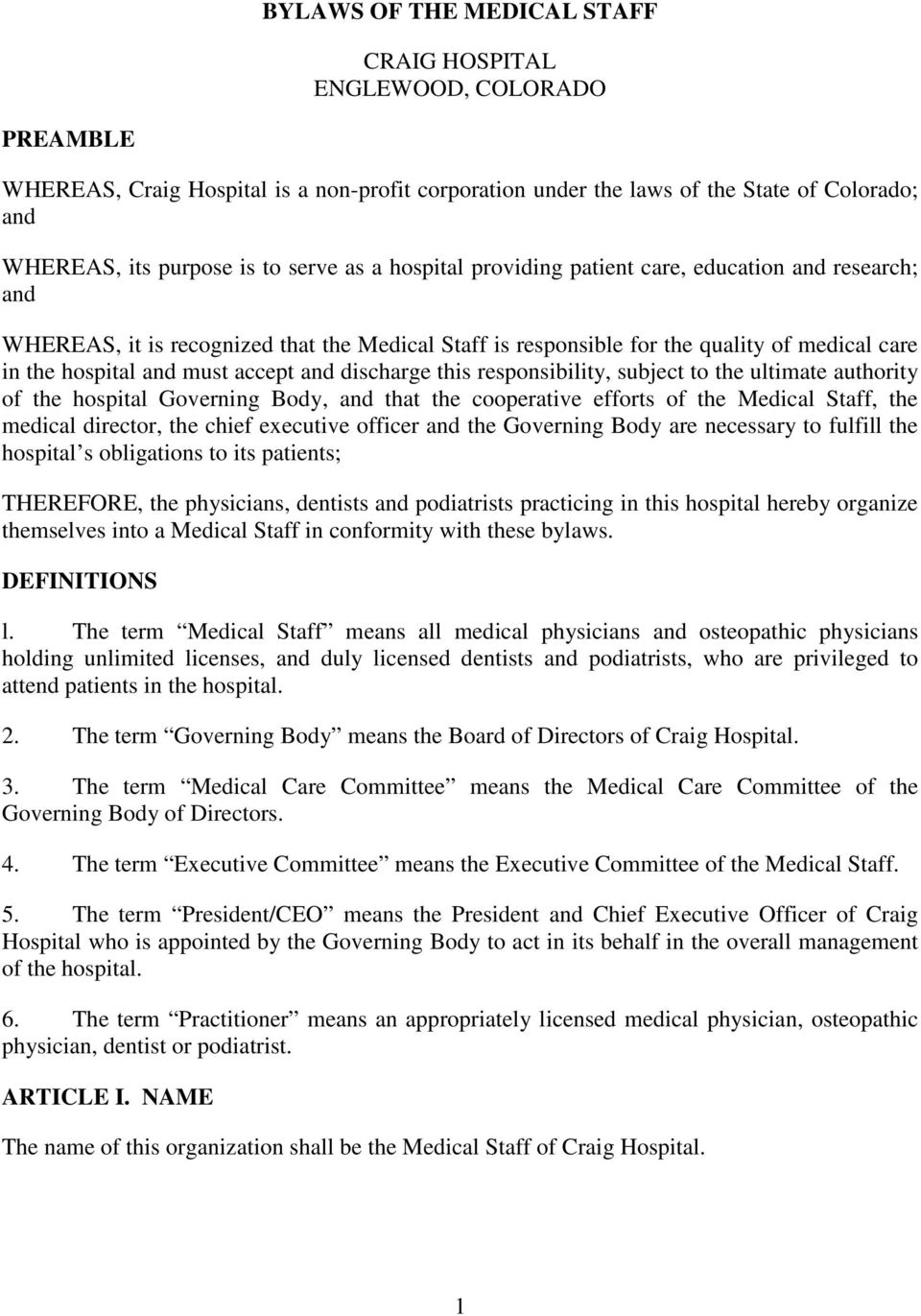 and discharge this responsibility, subject to the ultimate authority of the hospital Governing Body, and that the cooperative efforts of the Medical Staff, the medical director, the chief executive