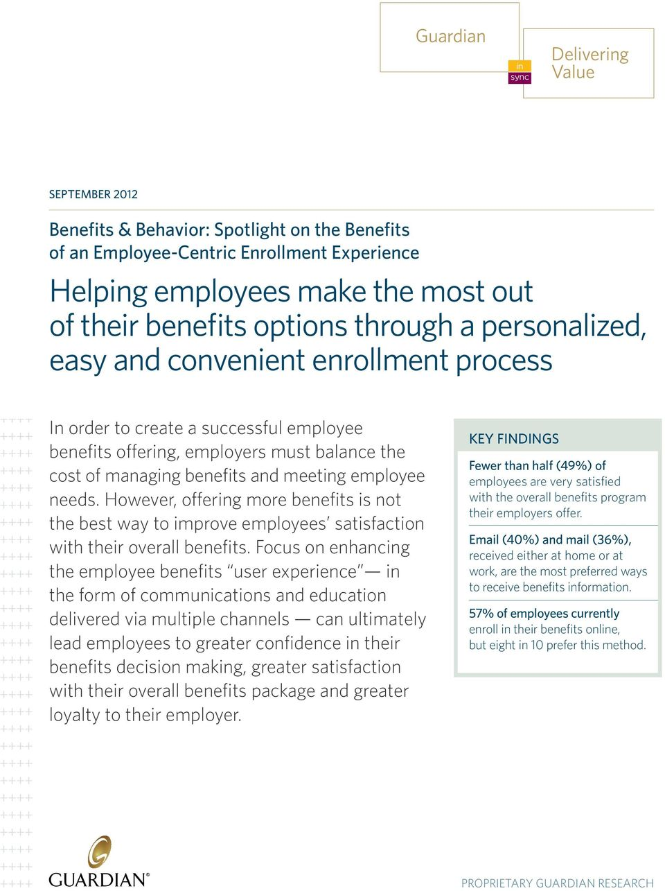 employee needs. However, offering more benefits is not the best way to improve employees satisfaction with their overall benefits.