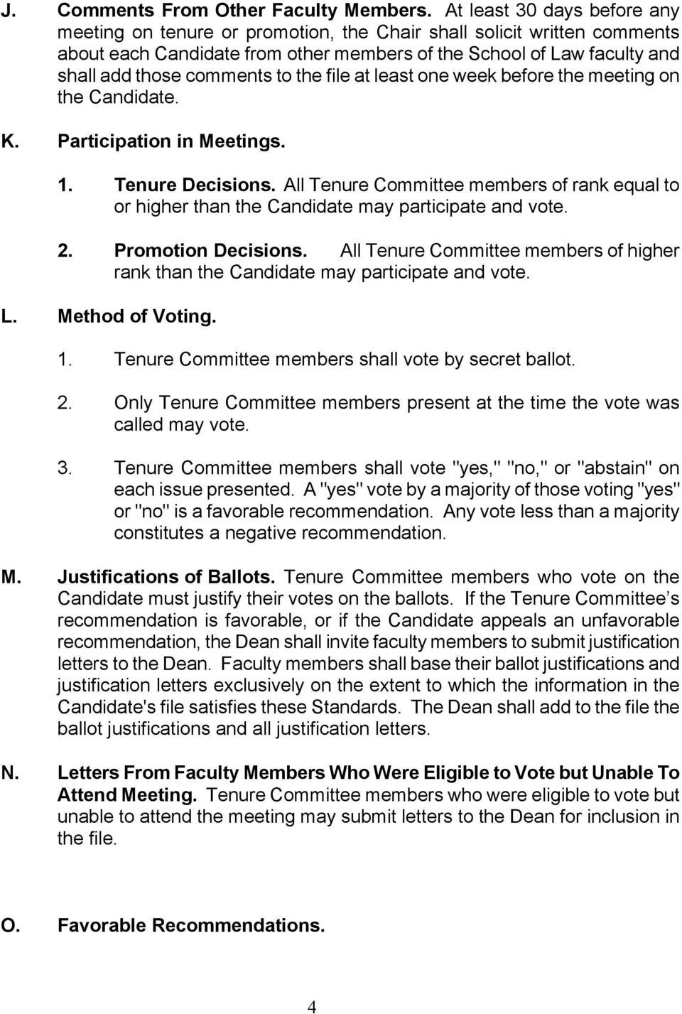 to the file at least one week before the meeting on the Candidate. K. Participation in Meetings. 1. Tenure Decisions.