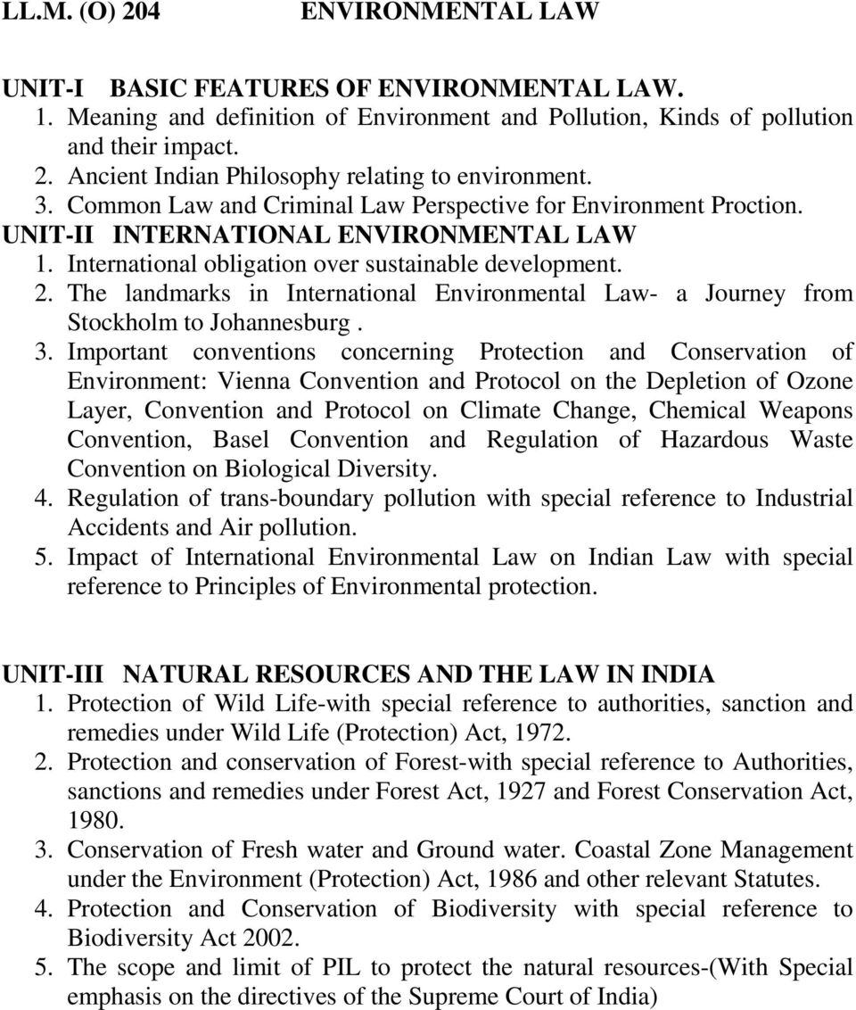 The landmarks in International Environmental Law- a Journey from Stockholm to Johannesburg. 3.