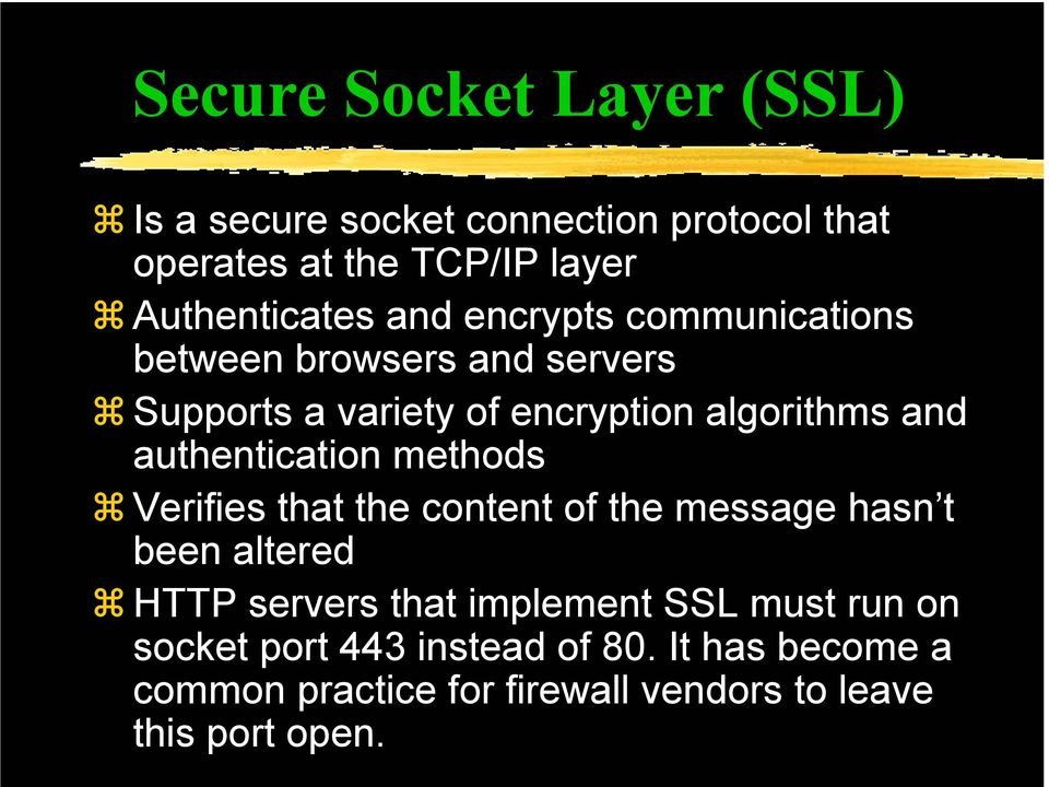 authentication methods Verifies that the content of the message hasn t been altered HTTP servers that implement