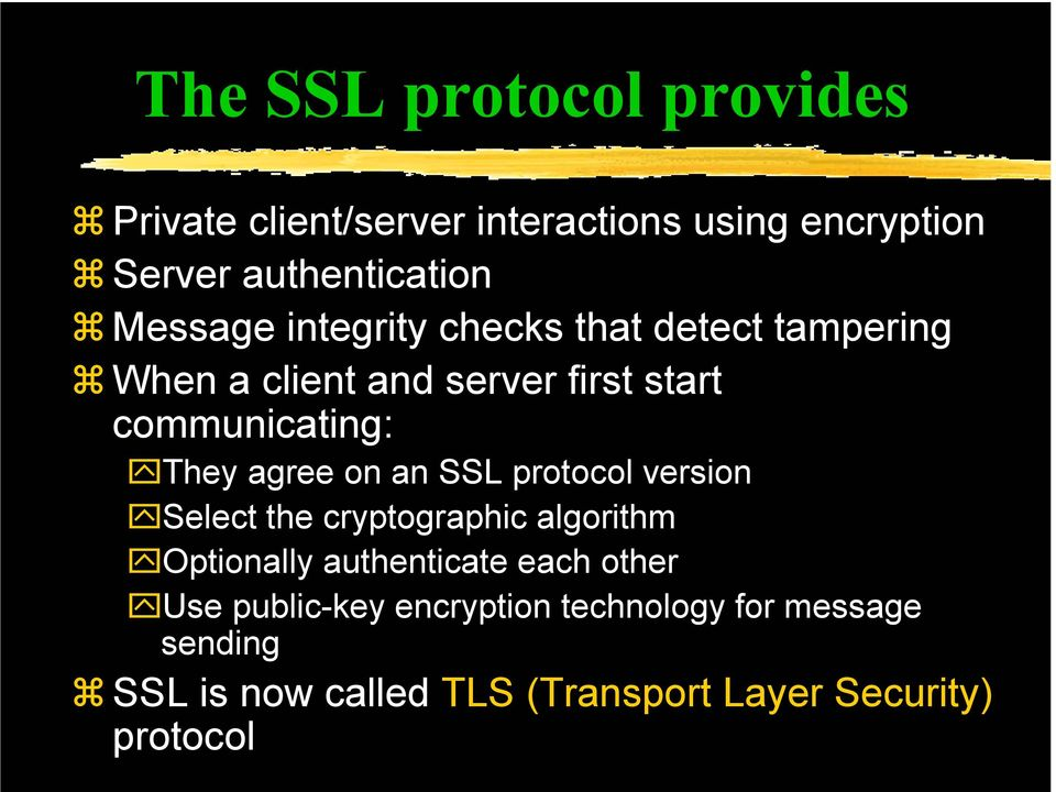 agree on an SSL protocol version Select the cryptographic algorithm Optionally authenticate each other