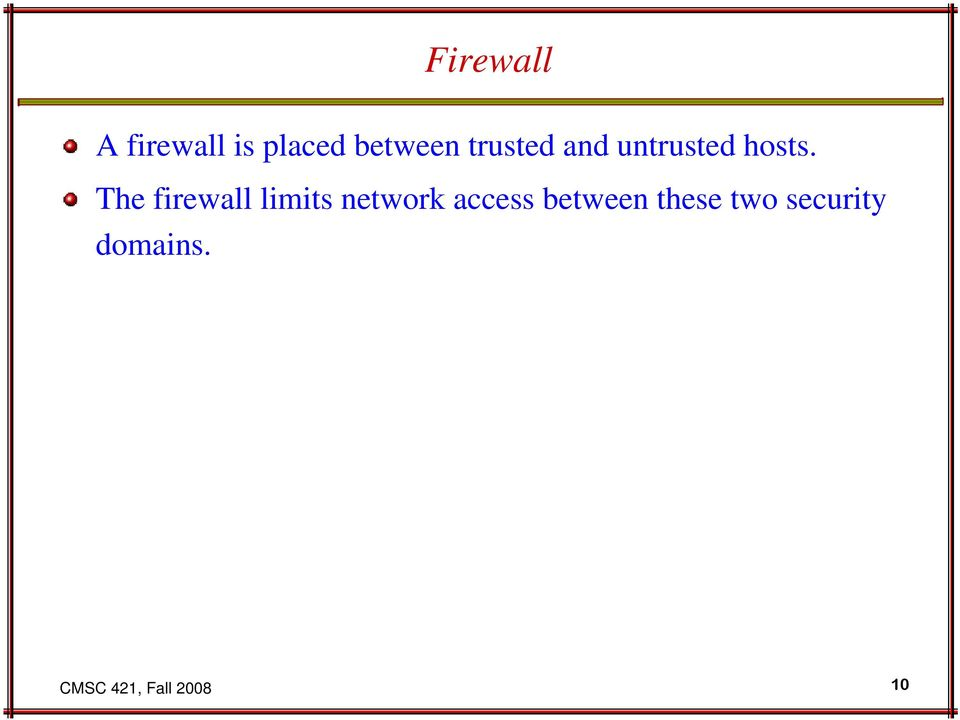 The firewall limits network access