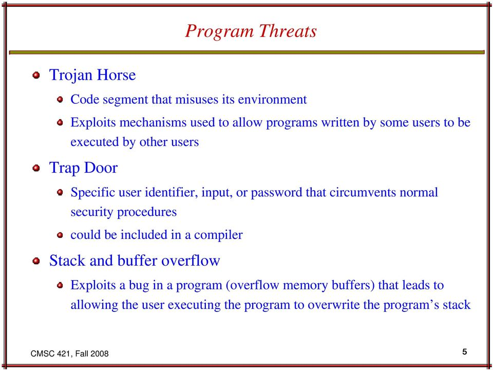 normal security procedures could be included in a compiler Stack and buffer overflow Exploits a bug in a program
