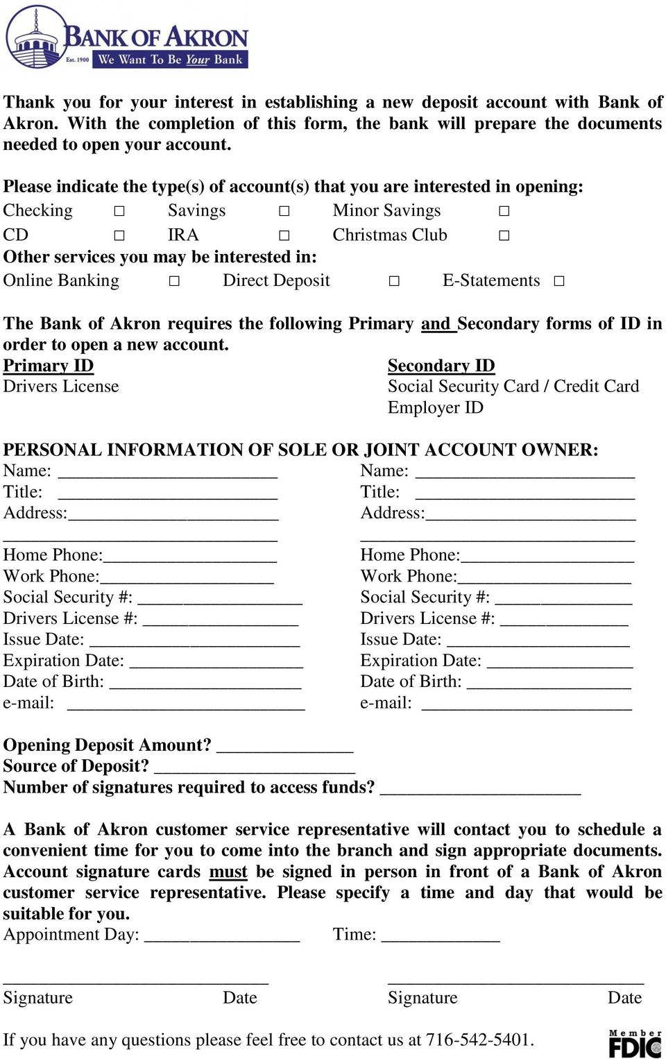 Deposit E-Statements The Bank of Akron requires the following Primary and Secondary forms of ID in order to open a new account.