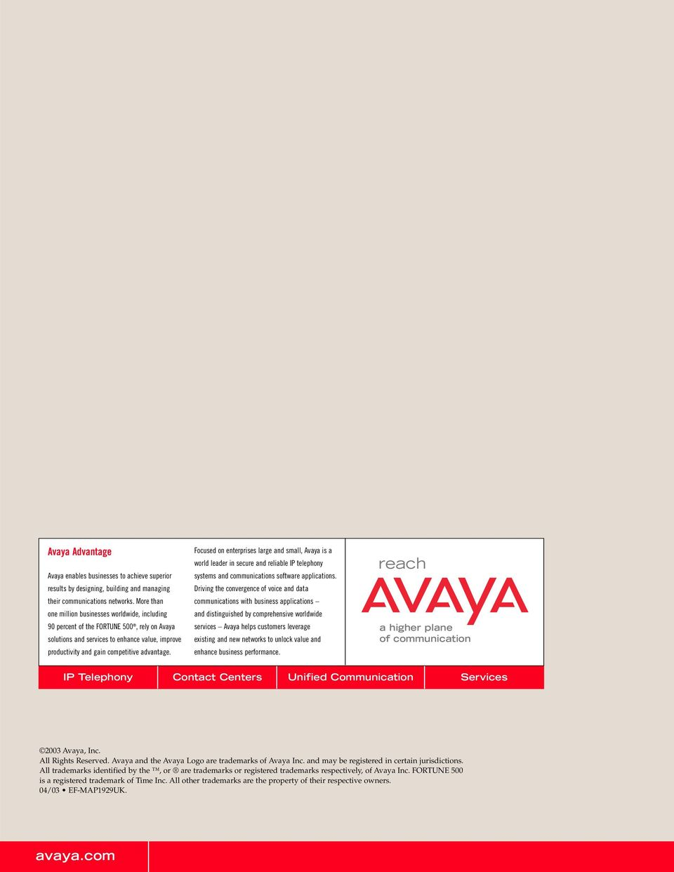 Focused on enterprises large and small, Avaya is a world leader in secure and reliable IP telephony systems and communications software applications.