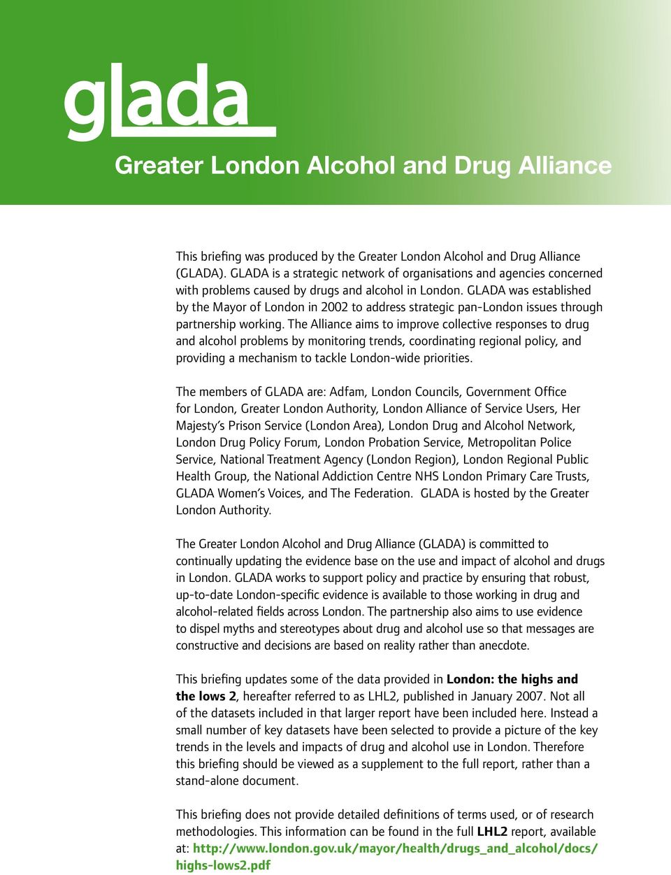 GLADA was established by the Mayor of London in 2002 to address strategic pan-london issues through partnership working.