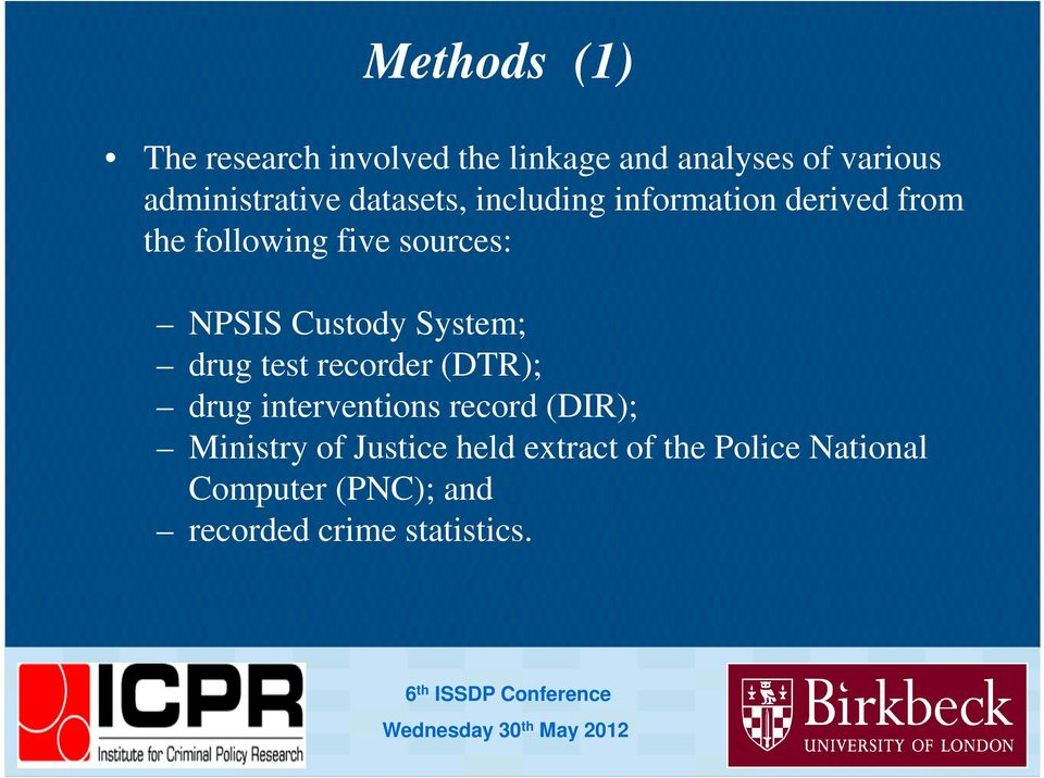 recorder (DTR); drug interventions record (DIR); Ministry of Justice held extract of the Police