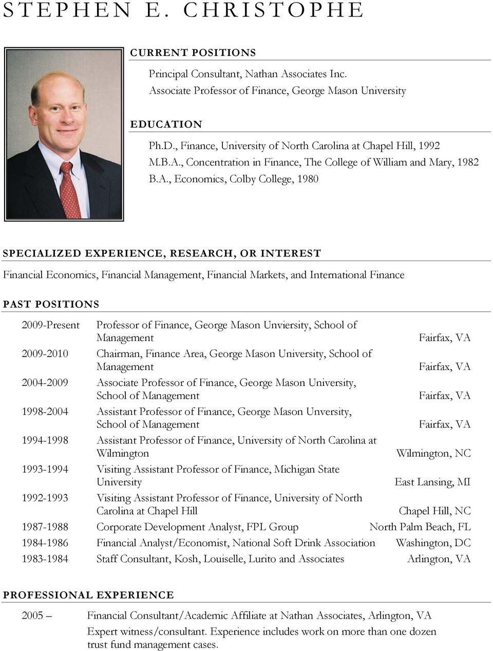 EXPERIENCE, RESEARCH, OR INTEREST Financial Economics, Financial Management, Financial Markets, and International Finance PAST POSITIONS 2009-Present Professor of Finance, George Mason Unviersity,