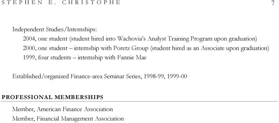 Program upon graduation) 2000, one student internship with Poretz Group (student hired as an Associate upon