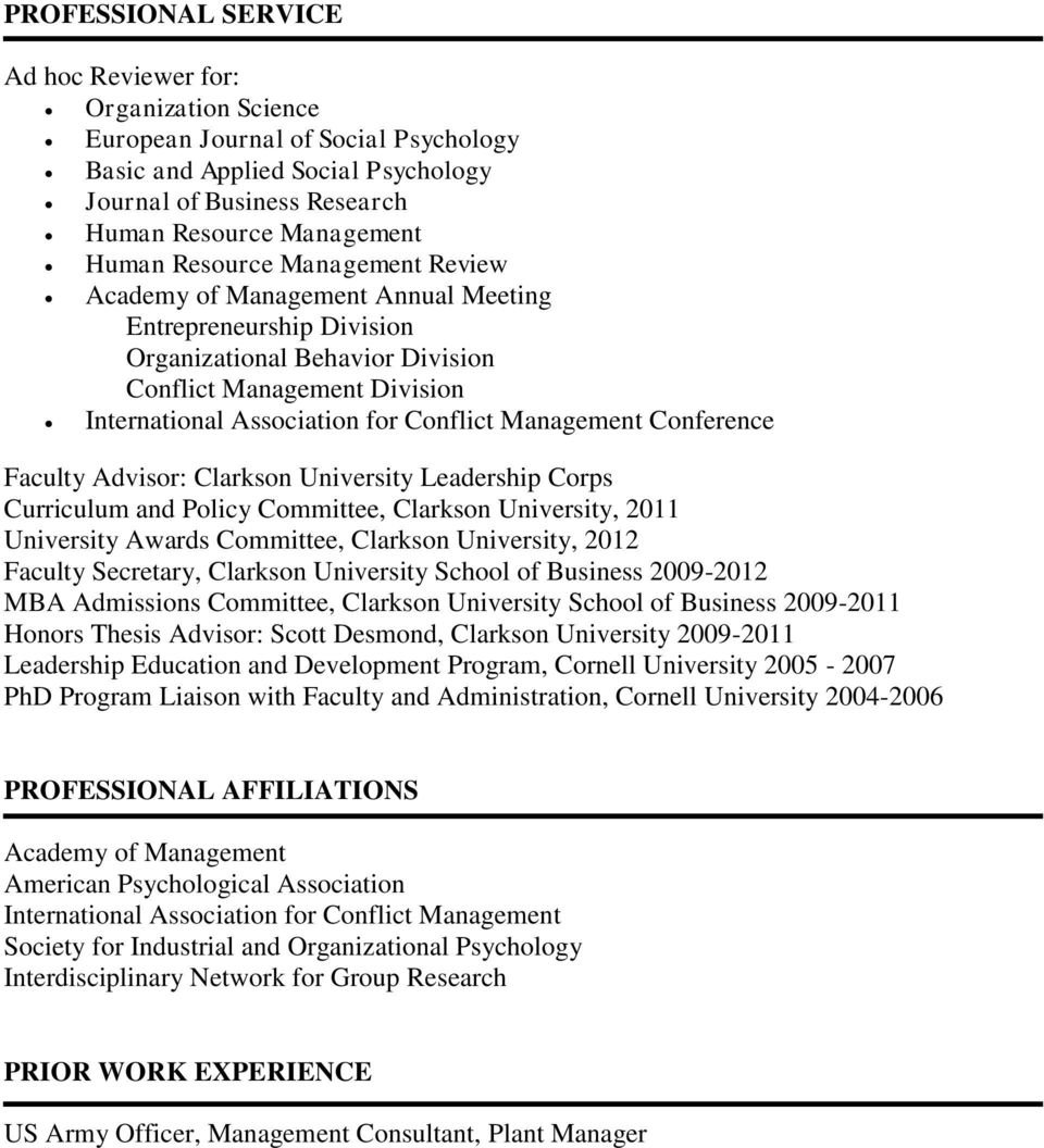 Management Conference Faculty Advisor: Clarkson University Leadership Corps Curriculum and Policy Committee, Clarkson University, 2011 University Awards Committee, Clarkson University, 2012 Faculty