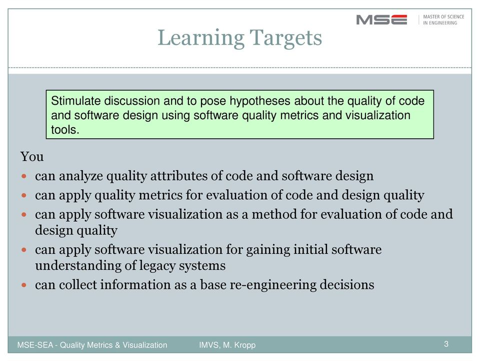can analyze quality attributes of code and software design can apply quality metrics for evaluation of code and design quality can