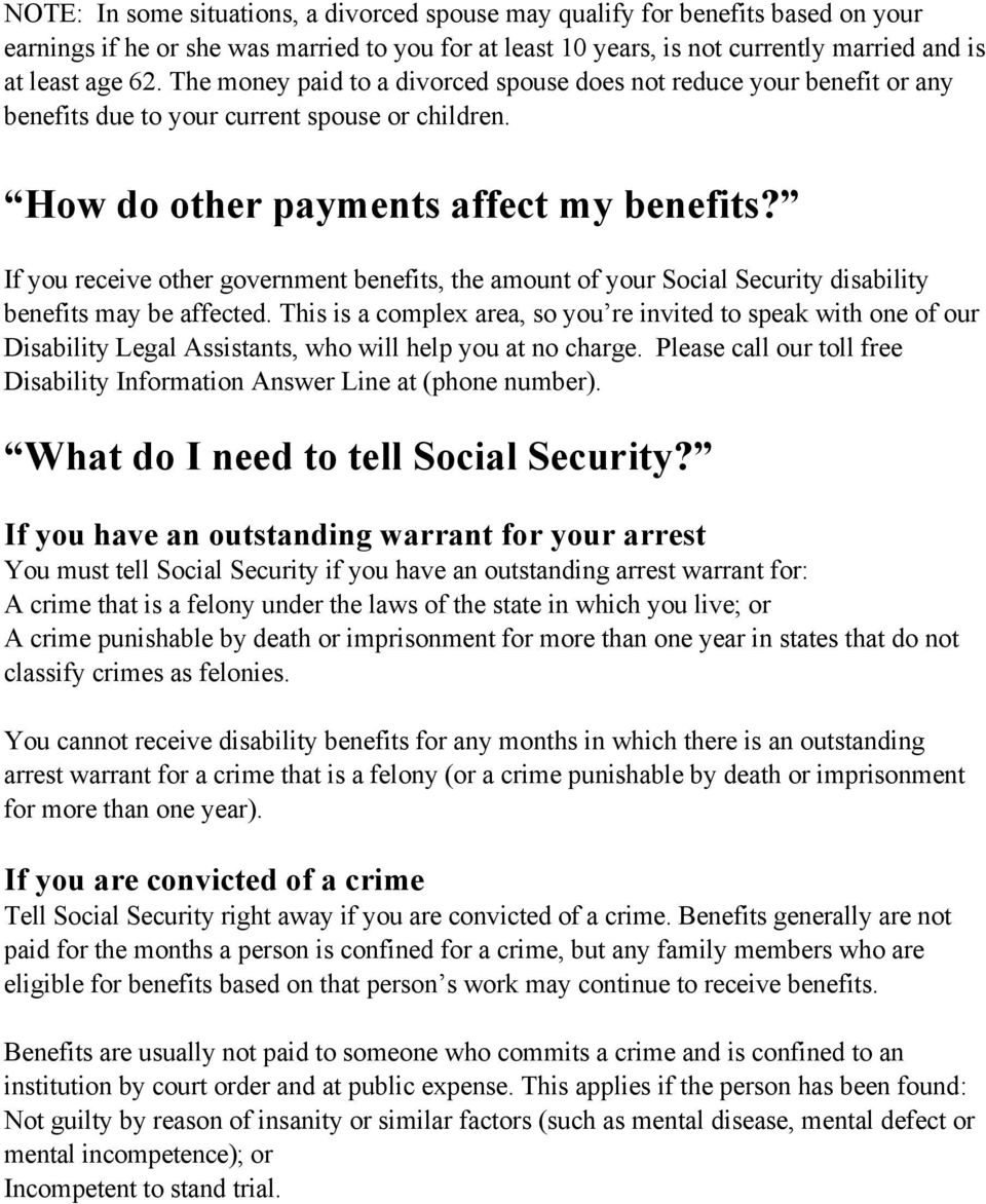 If you receive other government benefits, the amount of your Social Security disability benefits may be affected.