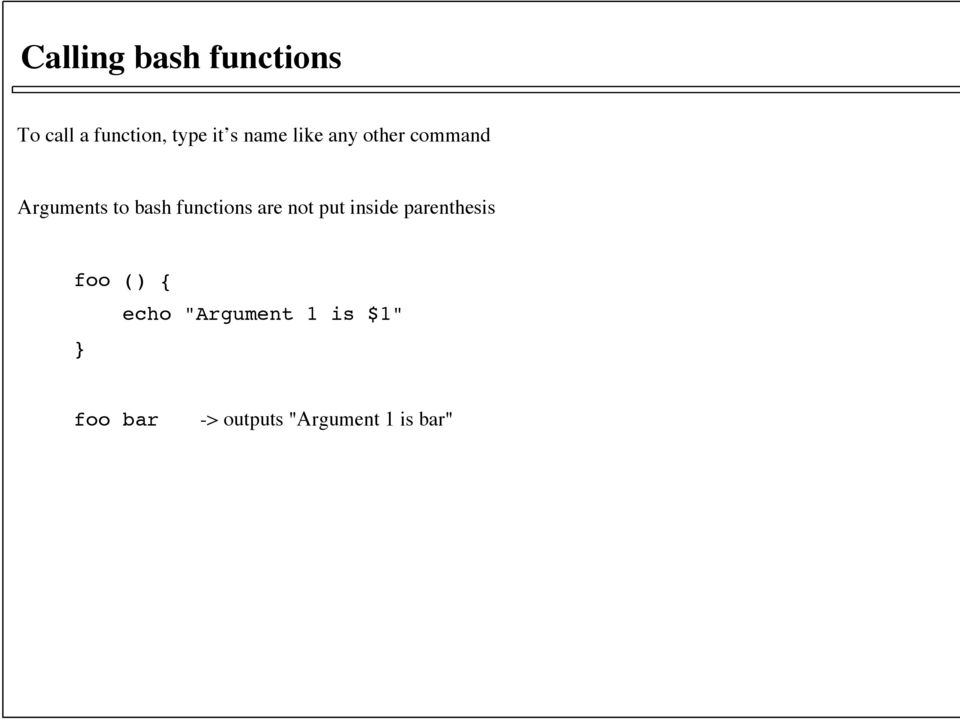 functions are not put inside parenthesis foo () { }
