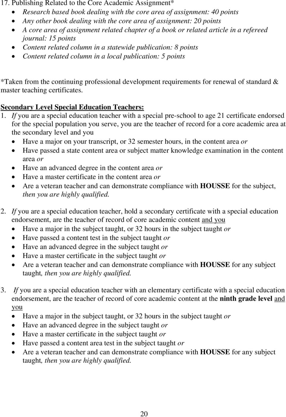 publication: 5 points *Taken from the continuing professional development requirements for renewal of standard & master teaching certificates. Secondary Level Special Education Teachers: 1.