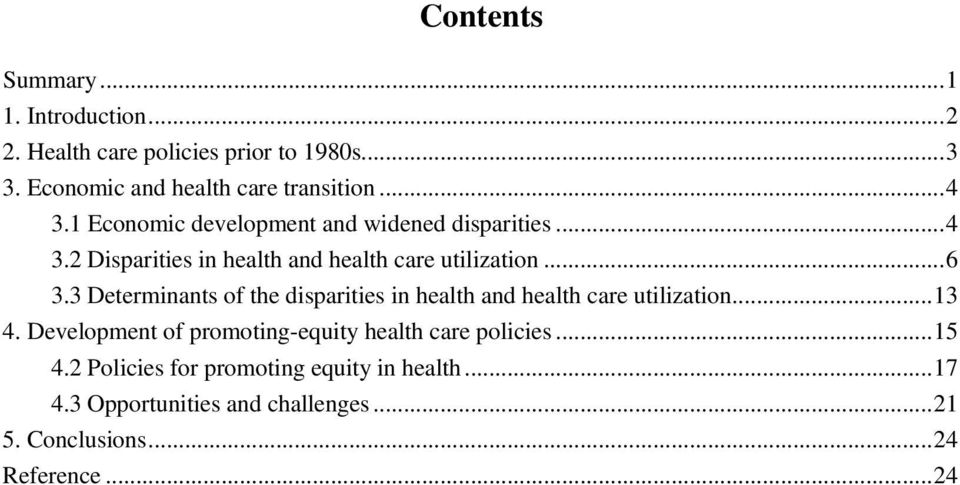3 Determinants of the disparities in health and health care utilization...13 4.