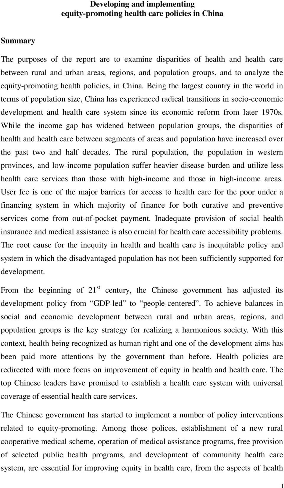 Being the largest country in the world in terms of population size, China has experienced radical transitions in socio-economic development and health care system since its economic reform from later