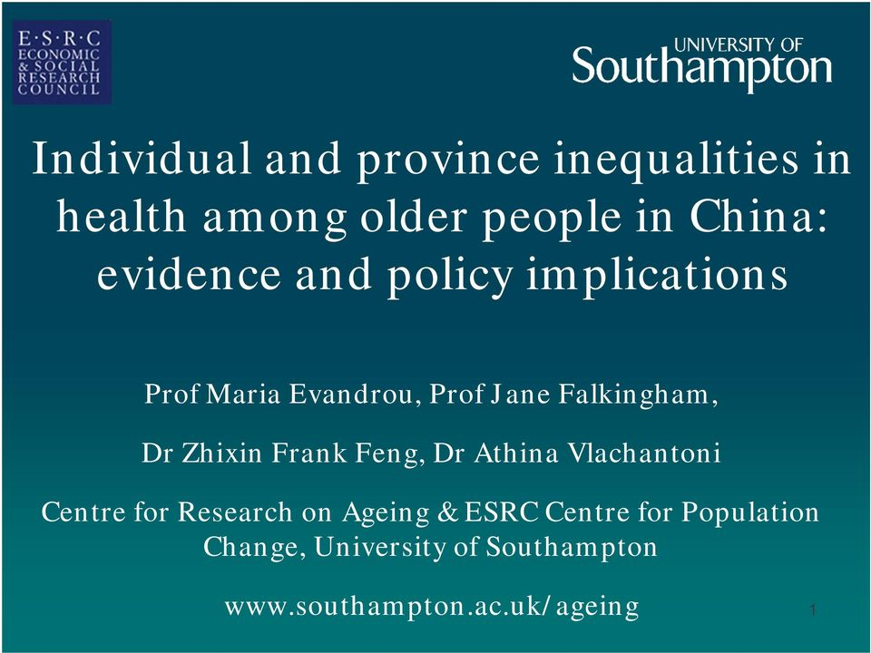 Zhixin Frank Feng, Dr Athina Vlachantoni Centre for Research on Ageing & ESRC