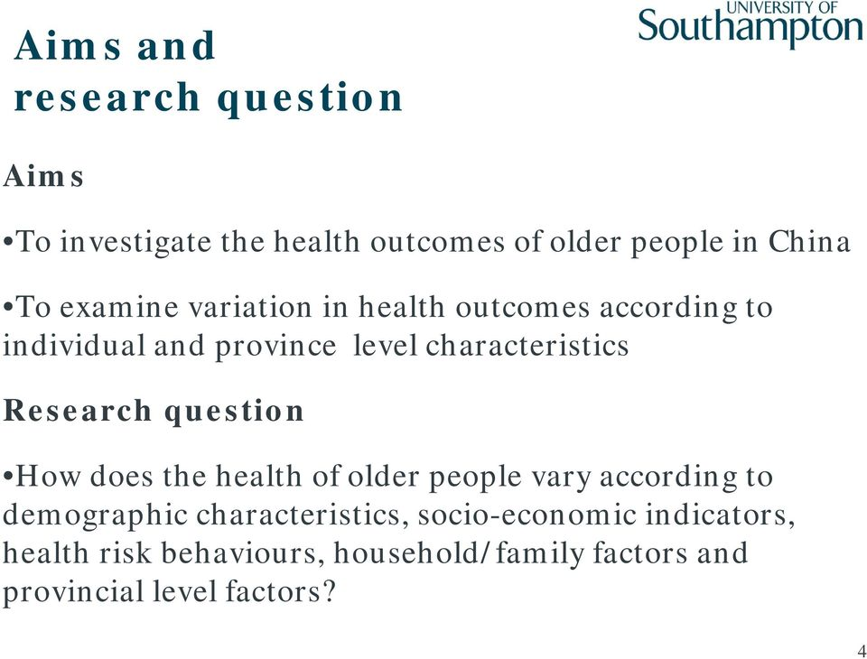 Research question How does the health of older people vary according to demographic