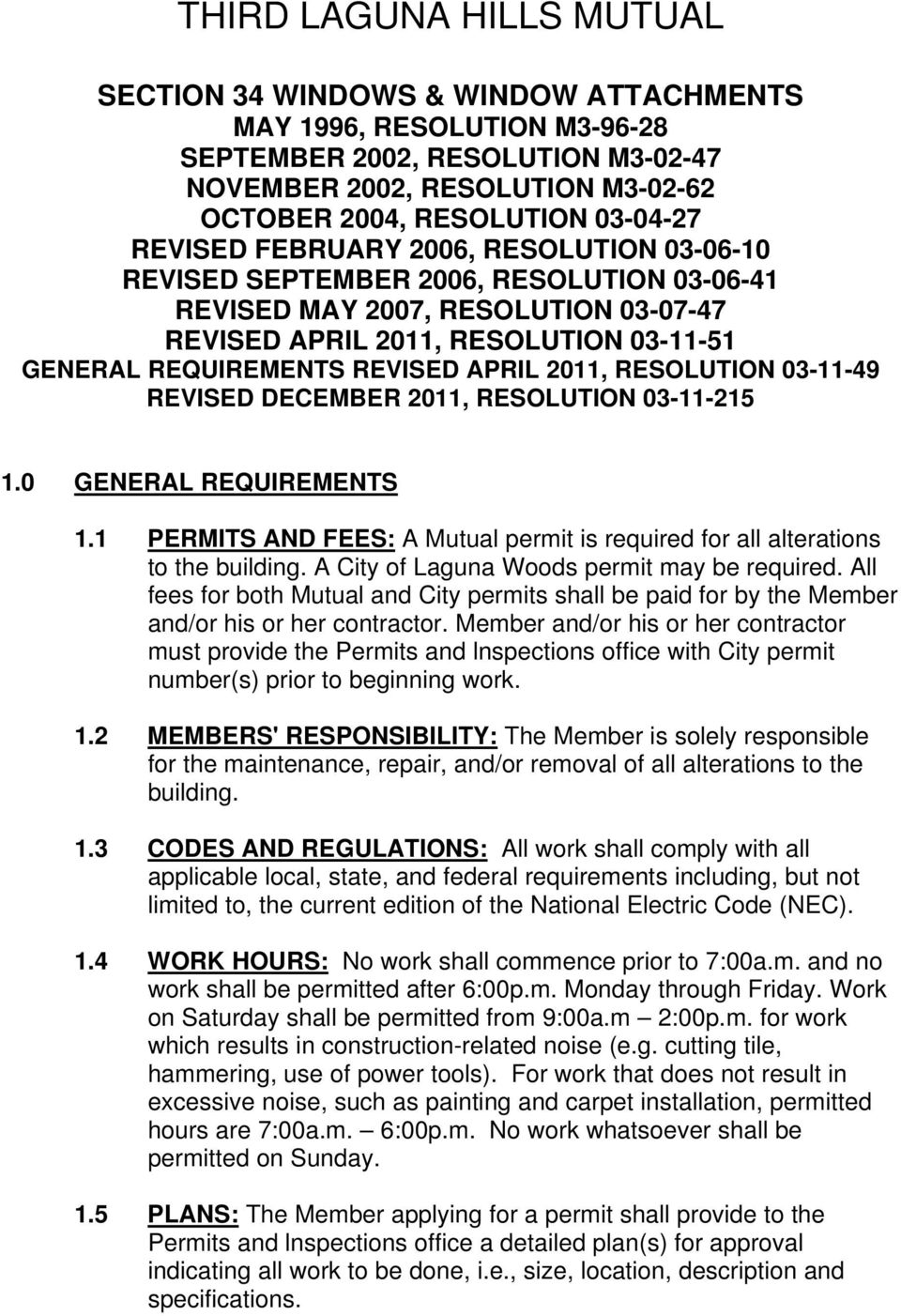 REVISED APRIL 2011, RESOLUTION 03-11-49 REVISED DECEMBER 2011, RESOLUTION 03-11-215 1.0 GENERAL REQUIREMENTS 1.1 PERMITS AND FEES: A Mutual permit is required for all alterations to the building.