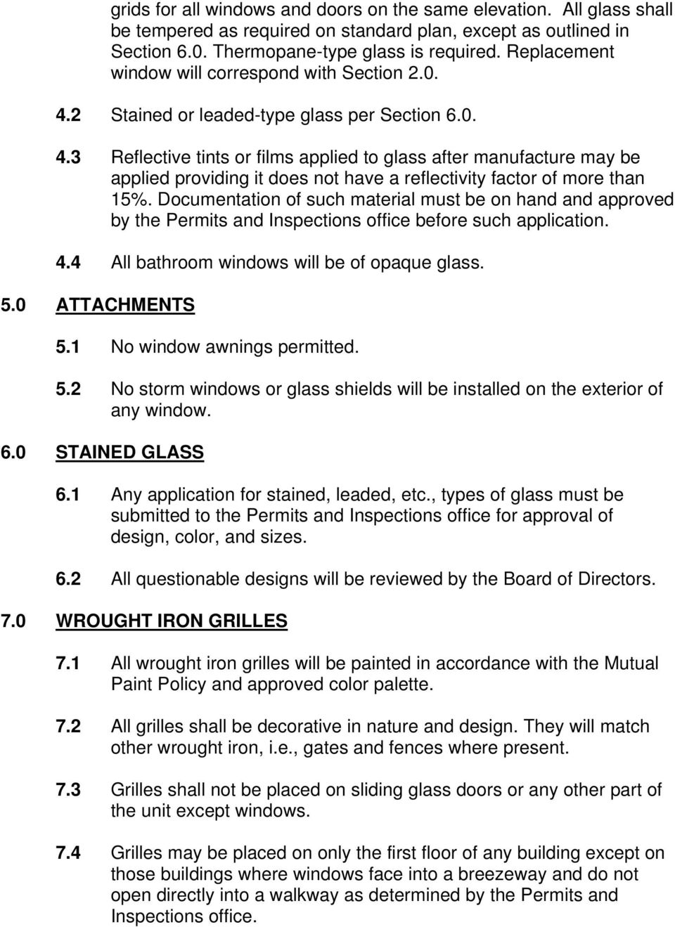 Documentation of such material must be on hand and approved by the Permits and Inspections office before such application. 4.4 All bathroom windows will be of opaque glass. 5.0 ATTACHMENTS 5.