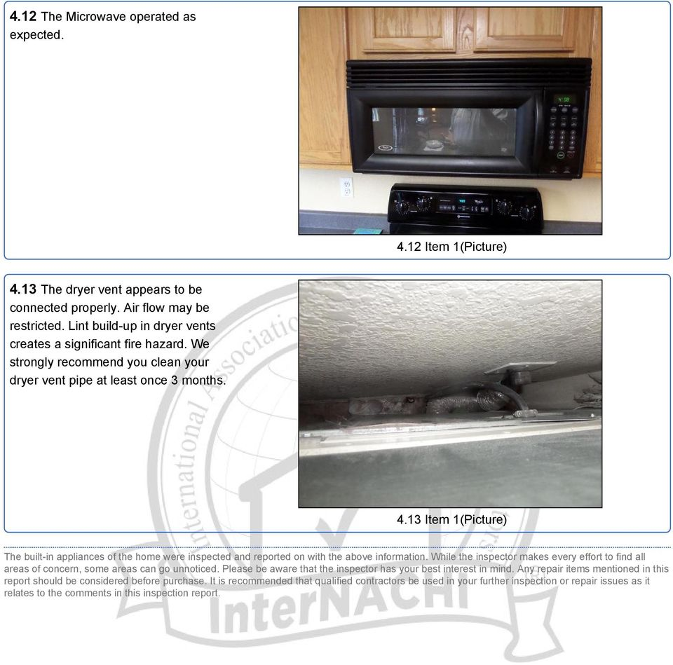 13 Item 1(Picture) The built-in appliances of the home were inspected and reported on with the above information.