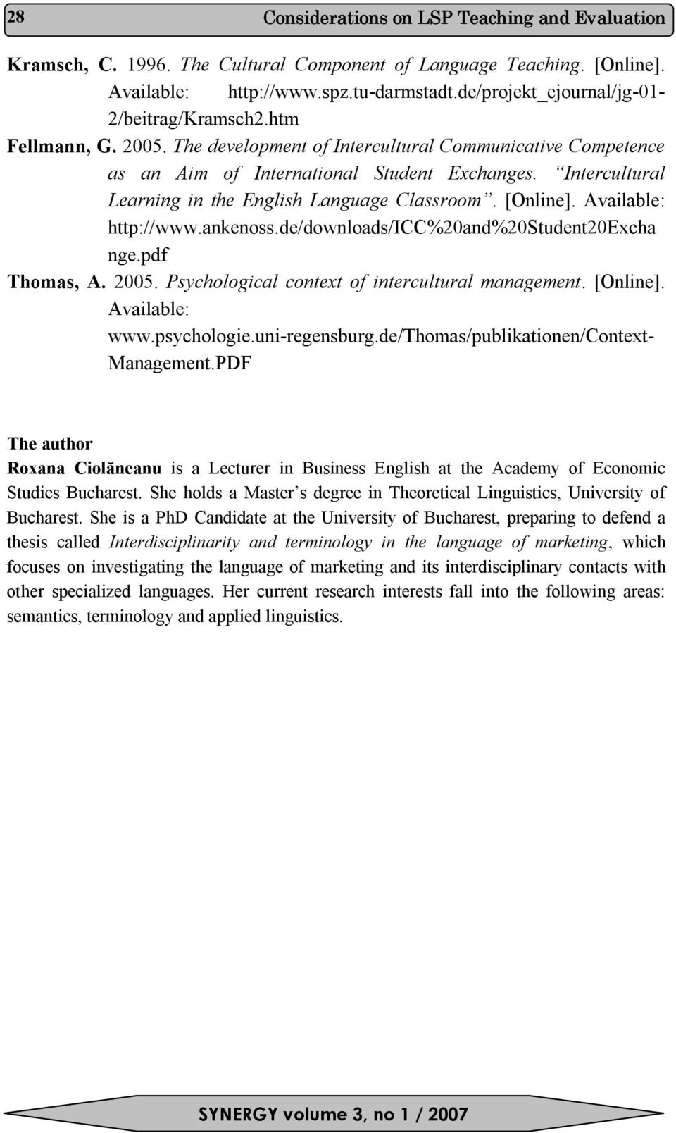 ankenoss.de/downloads/icc%20and%20student20excha nge.pdf Thomas, A. 2005. Psychological context of intercultural management. [Online]. Available: www.psychologie.uni-regensburg.