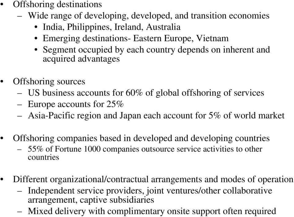 for 5% of world market Offshoring companies based in developed and developing countries 55% of Fortune 1000 companies outsource service activities to other countries Different