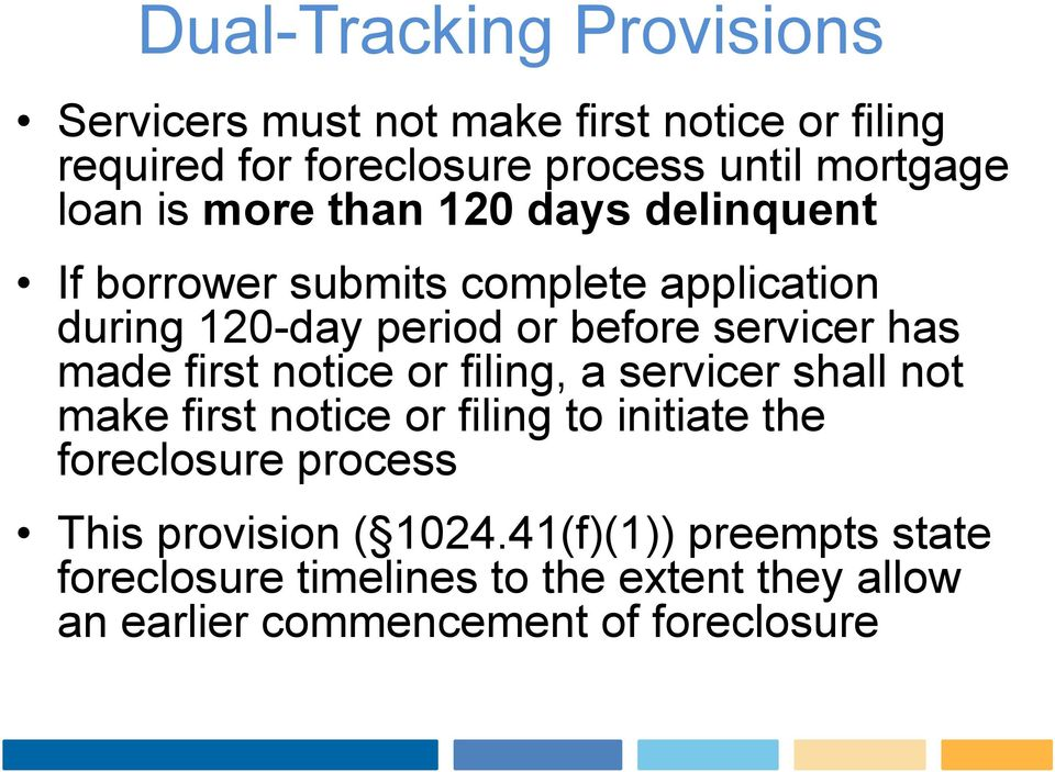 has made first notice or filing, a servicer shall not make first notice or filing to initiate the foreclosure process This