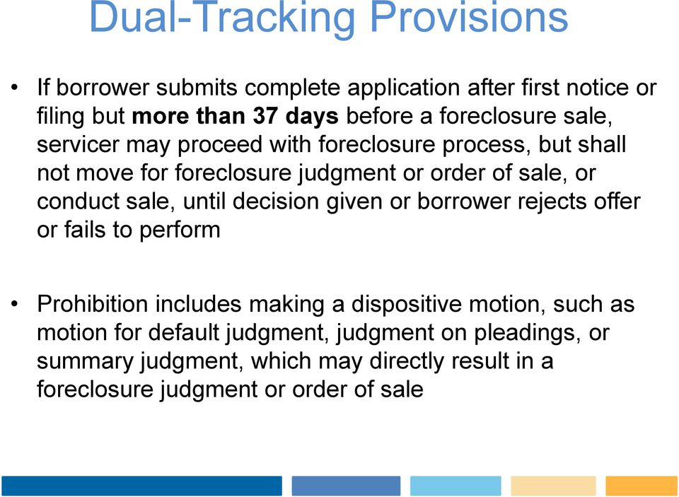 conduct sale, until decision given or borrower rejects offer or fails to perform Prohibition includes making a dispositive motion,
