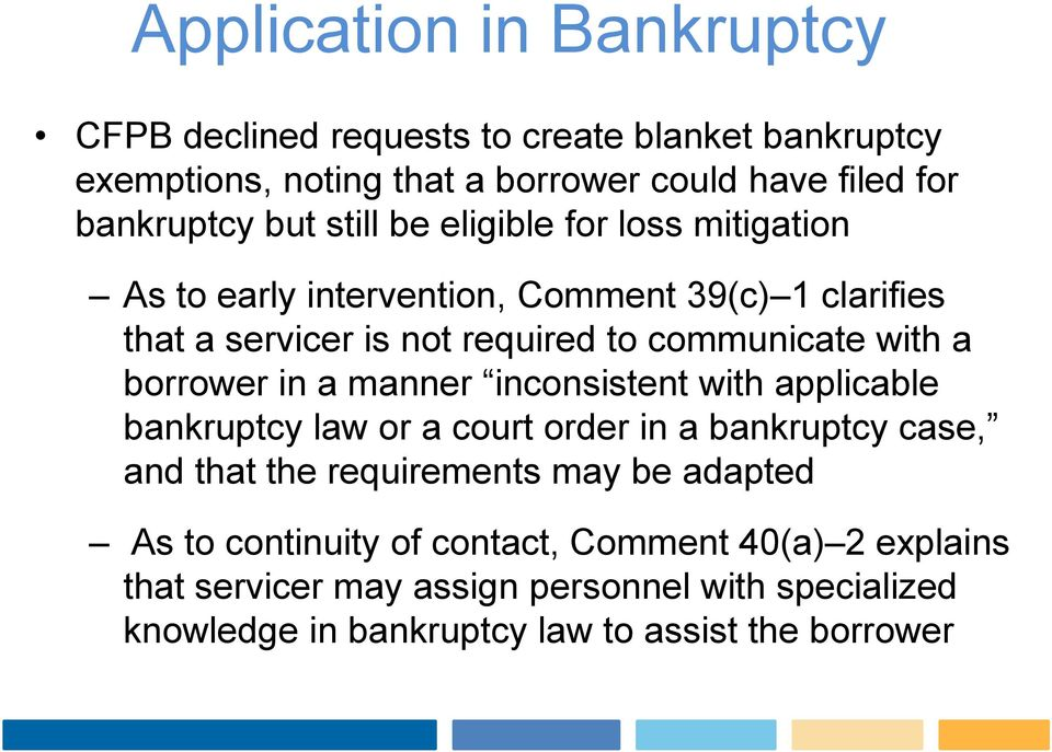 borrower in a manner inconsistent with applicable bankruptcy law or a court order in a bankruptcy case, and that the requirements may be adapted As