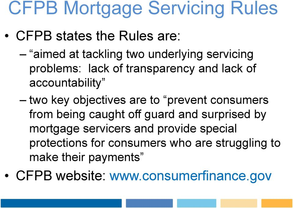 prevent consumers from being caught off guard and surprised by mortgage servicers and provide