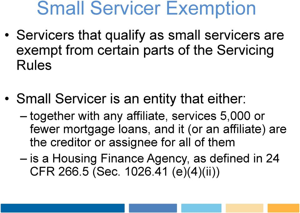 affiliate, services 5,000 or fewer mortgage loans, and it (or an affiliate) are the creditor or