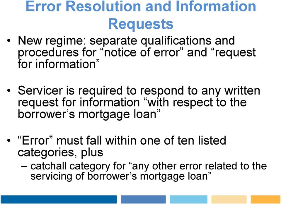 for information with respect to the borrower s mortgage loan Error must fall within one of ten listed