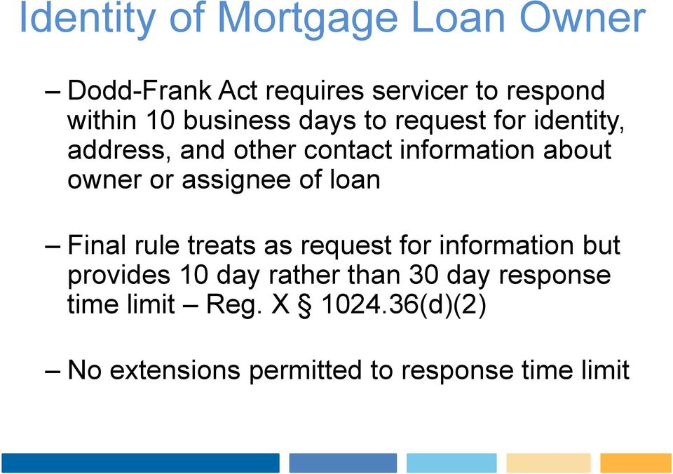 or assignee of loan Final rule treats as request for information but provides 10 day rather