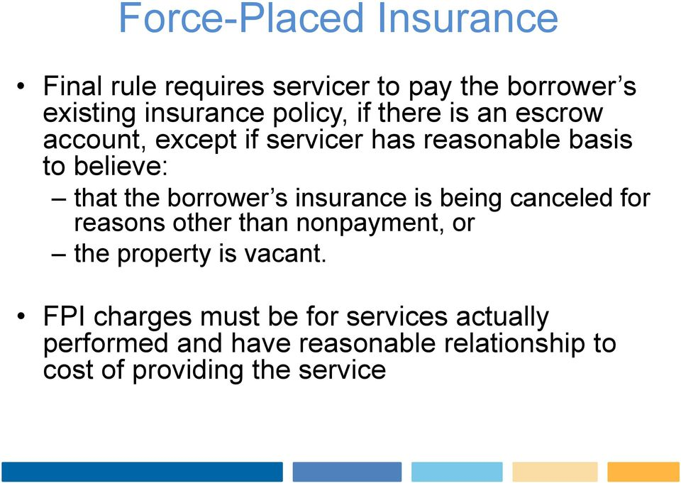 insurance is being canceled for reasons other than nonpayment, or the property is vacant.