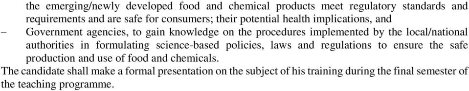 local/national authorities in formulating science-based policies, laws and regulations to ensure the safe production and use of