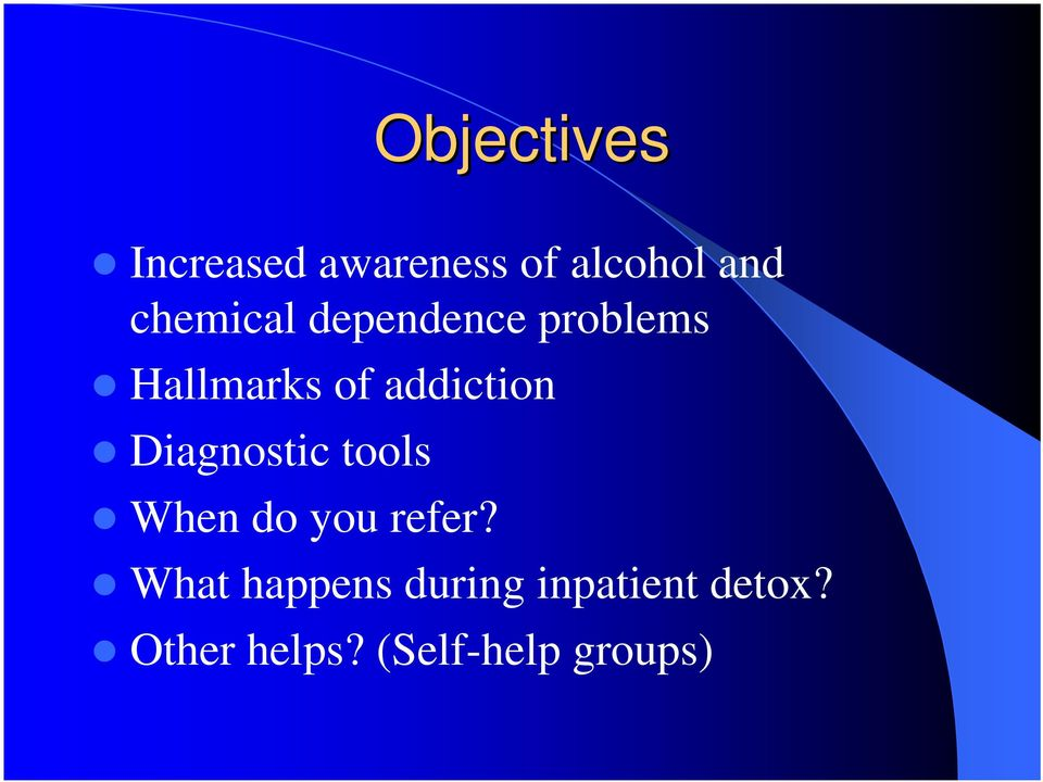 addiction Diagnostic tools When do you refer?