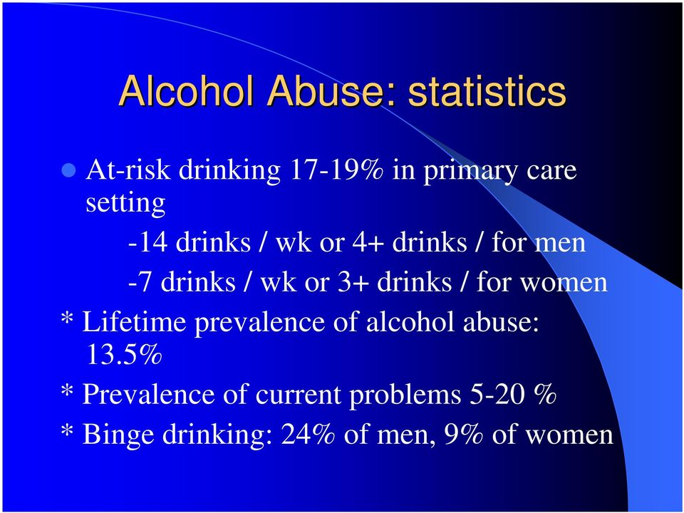 drinks / for women * Lifetime prevalence of alcohol abuse: 13.