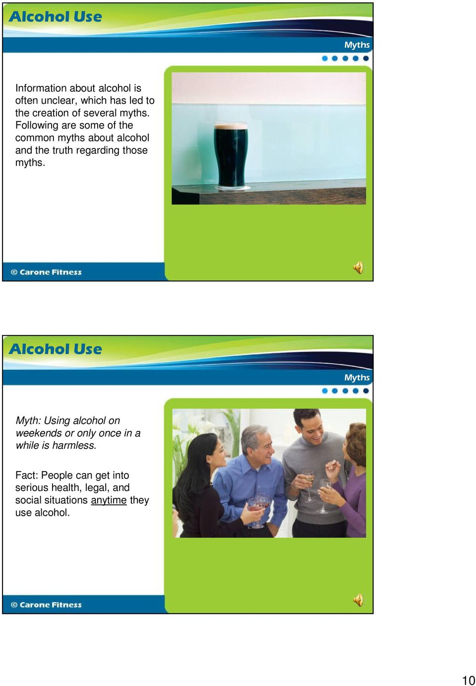 Following are some of the common myths about alcohol and the truth regarding those  Myths