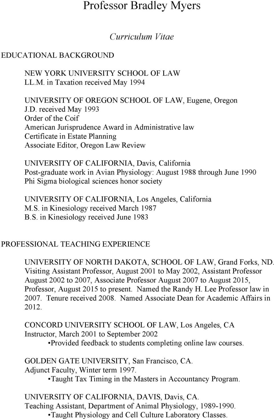 Curriculum Vitae NEW YORK UNIVERSITY SCHOOL OF LAW LL.M. in Taxation received May 1994 UNIVERSITY OF OREGON SCHOOL OF LAW, Eugene, Oregon J.D.
