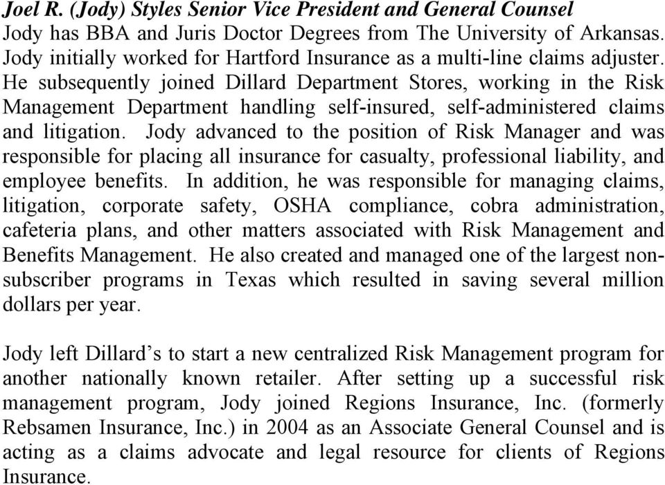 He subsequently joined Dillard Department Stores, working in the Risk Management Department handling self-insured, self-administered claims and litigation.